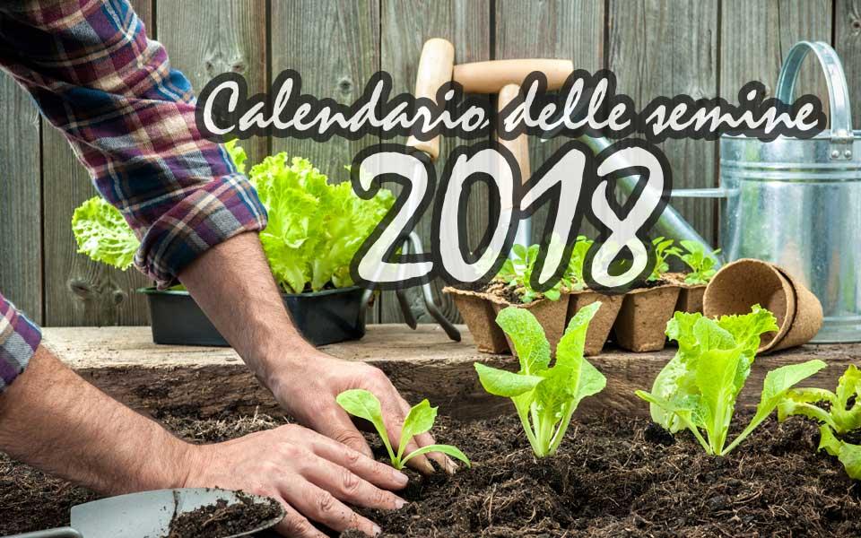 Calendario Semine.Il Calendario Delle Semine 2018 In Orto Giardino E Nel Frutteto